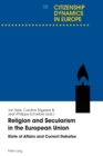 Religion and Secularism in the European Union : State of Affairs and Current Debates