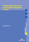 Transdisciplinary Discourses on Cross-Border Cooperation in Europe - Book