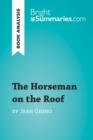The Horseman on the Roof by Jean Giono (Book Analysis) : Detailed Summary, Analysis and Reading Guide - eBook
