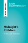 Midnight's Children by Salman Rushdie (Book Analysis) : Detailed Summary, Analysis and Reading Guide - eBook