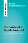 Chronicle of a Death Foretold by Gabriel Garcia Marquez (Book Analysis) : Detailed Summary, Analysis and Reading Guide - eBook