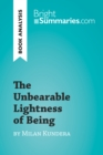 The Unbearable Lightness of Being by Milan Kundera (Book Analysis) : Detailed Summary, Analysis and Reading Guide - eBook