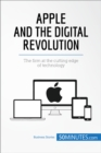 Apple and the Digital Revolution : The firm at the cutting edge of technology - eBook