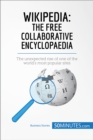 Wikipedia, The Free Collaborative Encyclopaedia : The unexpected rise of one of the world's most popular sites - eBook