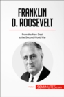 Franklin D. Roosevelt : From the New Deal to the Second World War - eBook