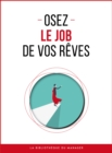 Osez le job de vos reves - eBook