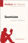 "Soumission de Michel Houellebecq (Analyse de l'Å""uvre) - eBook"