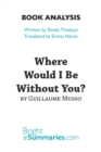 Where Would I Be Without You? by Guillaume Musso (Book Analysis) : Detailed Summary, Analysis and Reading Guide - eBook