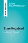 Time Regained by Marcel Proust (Book Analysis) : Detailed Summary, Analysis and Reading Guide - eBook