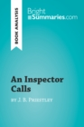 An Inspector Calls by J. B. Priestley (Book Analysis) : Detailed Summary, Analysis and Reading Guide - eBook