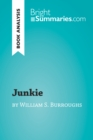 Junkie by William S. Burroughs (Book Analysis) : Detailed Summary, Analysis and Reading Guide - eBook