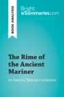 The Rime of the Ancient Mariner by Samuel Taylor Coleridge (Book Analysis) : Detailed Summary, Analysis and Reading Guide - eBook