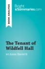 The Tenant of Wildfell Hall by Anne Bronte (Book Analysis) : Detailed Summary, Analysis and Reading Guide - eBook
