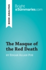 The Masque of the Red Death by Edgar Allan Poe (Book Analysis) : Detailed Summary, Analysis and Reading Guide - eBook