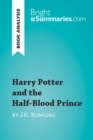 Harry Potter and the Half-Blood Prince by J.K. Rowling (Book Analysis) : Detailed Summary, Analysis and Reading Guide - eBook