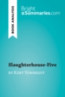 Slaughterhouse-Five by Kurt Vonnegut (Book Analysis) : Detailed Summary, Analysis and Reading Guide - eBook