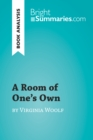 A Room of One's Own by Virginia Woolf (Book Analysis) : Detailed Summary, Analysis and Reading Guide - eBook