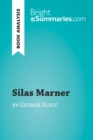 Silas Marner by George Eliot (Book Analysis) : Detailed Summary, Analysis and Reading Guide - eBook