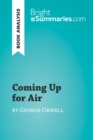 Coming Up for Air by George Orwell (Book Analysis) : Detailed Summary, Analysis and Reading Guide - eBook
