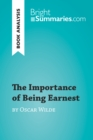 The Importance of Being Earnest by Oscar Wilde (Book Analysis) : Detailed Summary, Analysis and Reading Guide - eBook