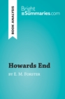 Howards End by E. M. Forster (Book Analysis) : Detailed Summary, Analysis and Reading Guide - eBook