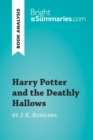 Harry Potter and the Deathly Hallows by J. K. Rowling (Book Analysis) : Detailed Summary, Analysis and Reading Guide - eBook
