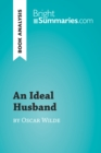 An Ideal Husband by Oscar Wilde (Book Analysis) : Detailed Summary, Analysis and Reading Guide - eBook