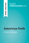 American Gods by Neil Gaiman (Book Analysis) : Detailed Summary, Analysis and Reading Guide - eBook