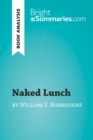Naked Lunch by William S. Burroughs (Book Analysis) : Detailed Summary, Analysis and Reading Guide - eBook