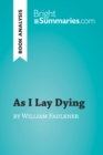 As I Lay Dying by William Faulkner (Book Analysis) : Detailed Summary, Analysis and Reading Guide - eBook