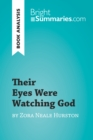 Their Eyes Were Watching God by Zora Neale Hurston (Book Analysis) : Detailed Summary, Analysis and Reading Guide - eBook