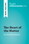 The Heart of the Matter by Graham Greene (Book Analysis) : Detailed Summary, Analysis and Reading Guide - eBook