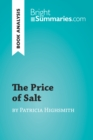 The Price of Salt by Patricia Highsmith (Book Analysis) : Detailed Summary, Analysis and Reading Guide - eBook