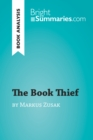 The Book Thief by Markus Zusak (Book Analysis) : Detailed Summary, Analysis and Reading Guide - eBook