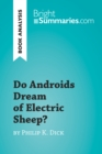 Do Androids Dream of Electric Sheep? by Philip K. Dick (Book Analysis) - eBook