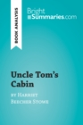 Uncle Tom's Cabin by Harriet Beecher Stowe (Book Analysis) - eBook