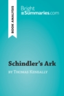Schindler's Ark by Thomas Keneally (Book Analysis) : Detailed Summary, Analysis and Reading Guide - eBook