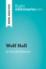 Wolf Hall by Hilary Mantel (Book Analysis) : Detailed Summary, Analysis and Reading Guide - eBook