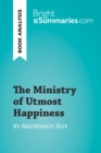 The Ministry of Utmost Happiness by Arundhati Roy (Book Analysis) - eBook