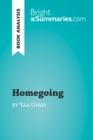 Homegoing by Yaa Gyasi (Book Analysis) : Detailed Summary, Analysis and Reading Guide - eBook