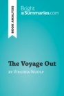The Voyage Out by Virginia Woolf (Book Analysis) : Detailed Summary, Analysis and Reading Guide - eBook