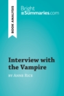 Interview with the Vampire by Anne Rice (Book Analysis) : Detailed Summary, Analysis and Reading Guide - eBook