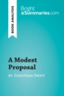 A Modest Proposal by Jonathan Swift (Book Analysis) : Detailed Summary, Analysis and Reading Guide - eBook
