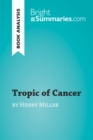 Tropic of Cancer by Henry Miller (Book Analysis) : Detailed Summary, Analysis and Reading Guide - eBook