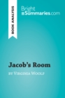 Jacob's Room by Virginia Woolf (Book Analysis) : Detailed Summary, Analysis and Reading Guide - eBook