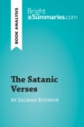 The Satanic Verses by Salman Rushdie (Book Analysis) : Detailed Summary, Analysis and Reading Guide - eBook