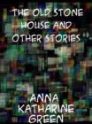 The Old Stone House and Other Stories - eBook