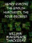 Henry Esmond; The English Humourists; The Four Georges - eBook