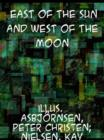 East of the Sun and West of the Moon Old Tales from the North - eBook
