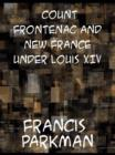 Count Frontenac and New France under Louis XIV - eBook